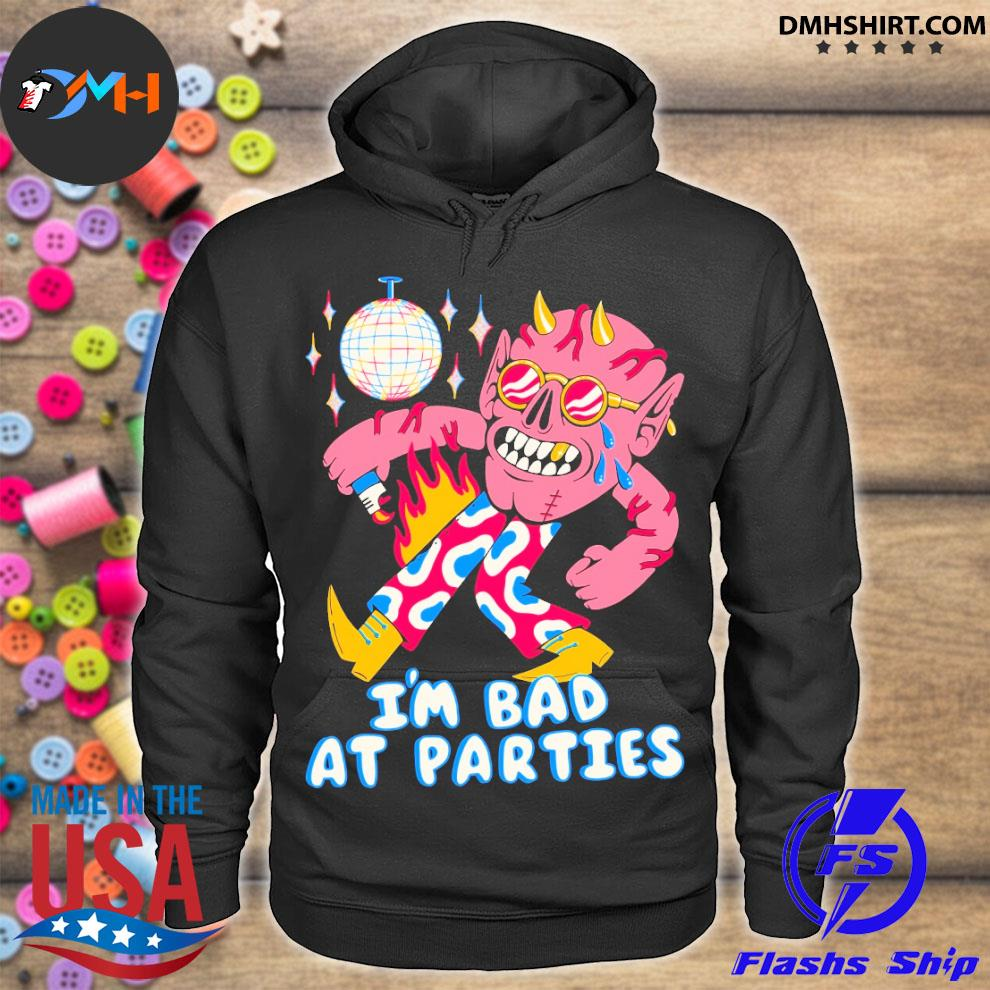 Official i'm bad at parties hoodie