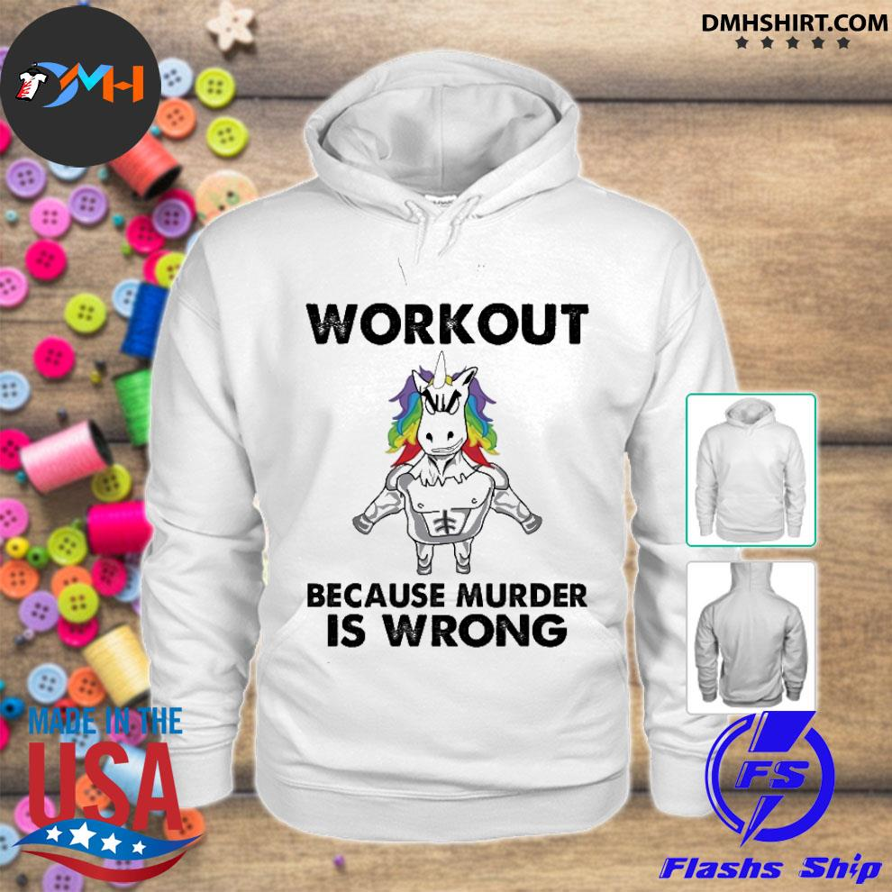 Official unicorn workout because murder is wrong hoodie