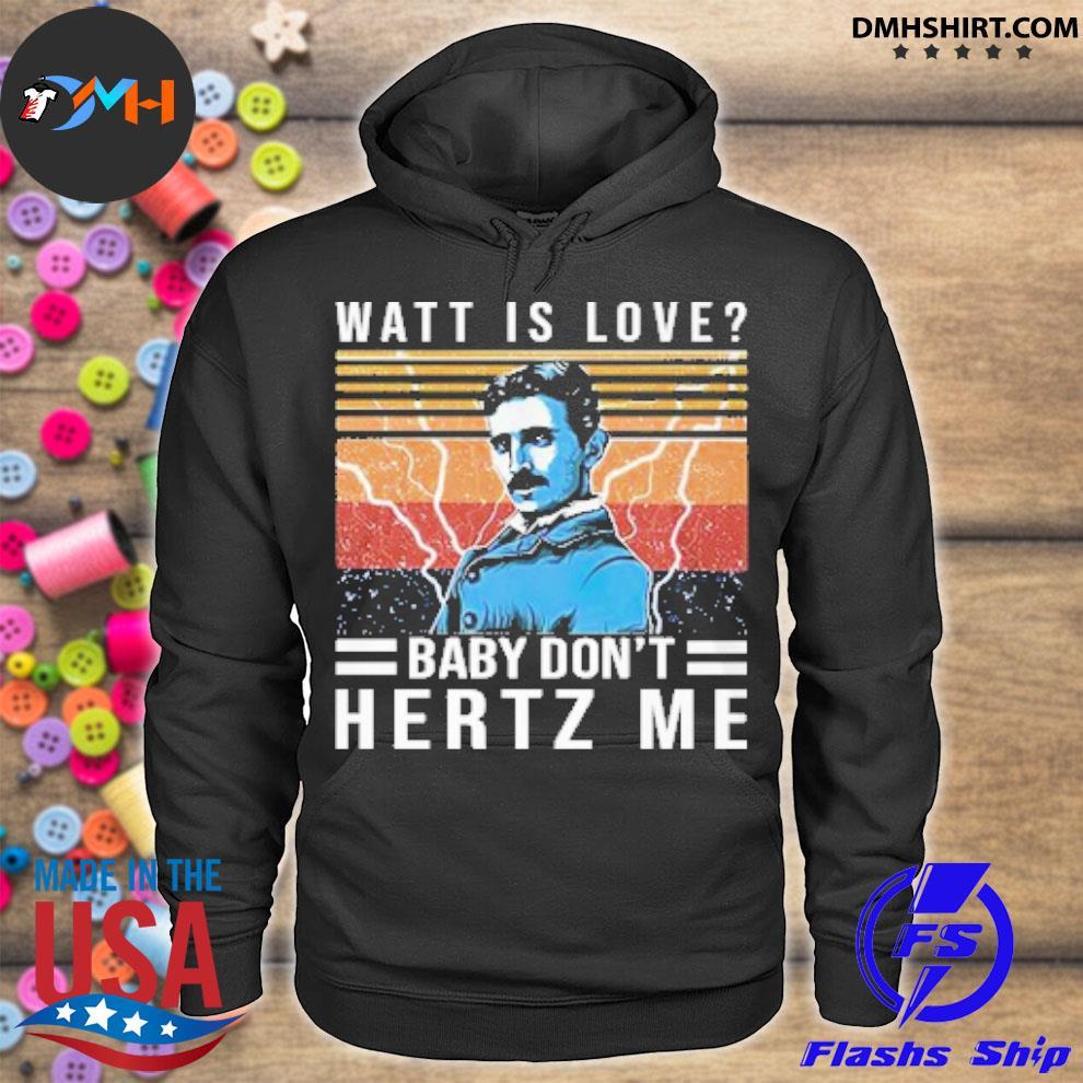 Official watt love baby don't hertz me vintage s hoodie