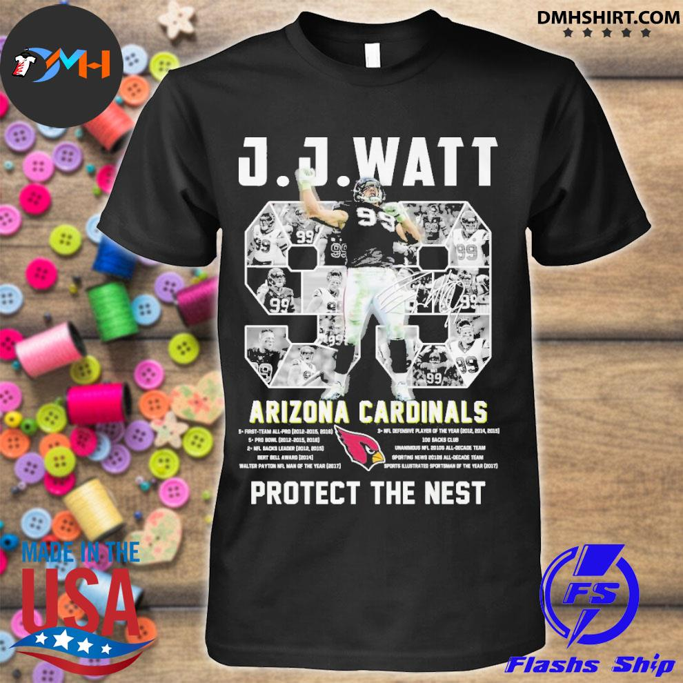 Official 99 jj watt arizona cardinals protect the nest shirt