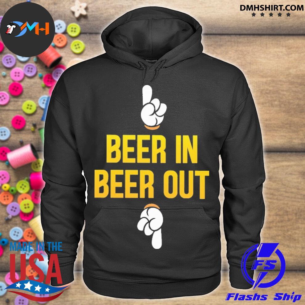 Official beer in beer out hoodie