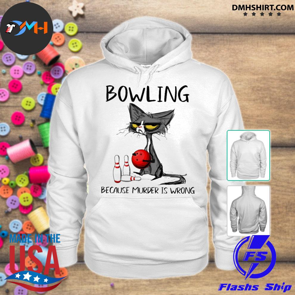 Official black cat bowling because murder is wrong hoodie