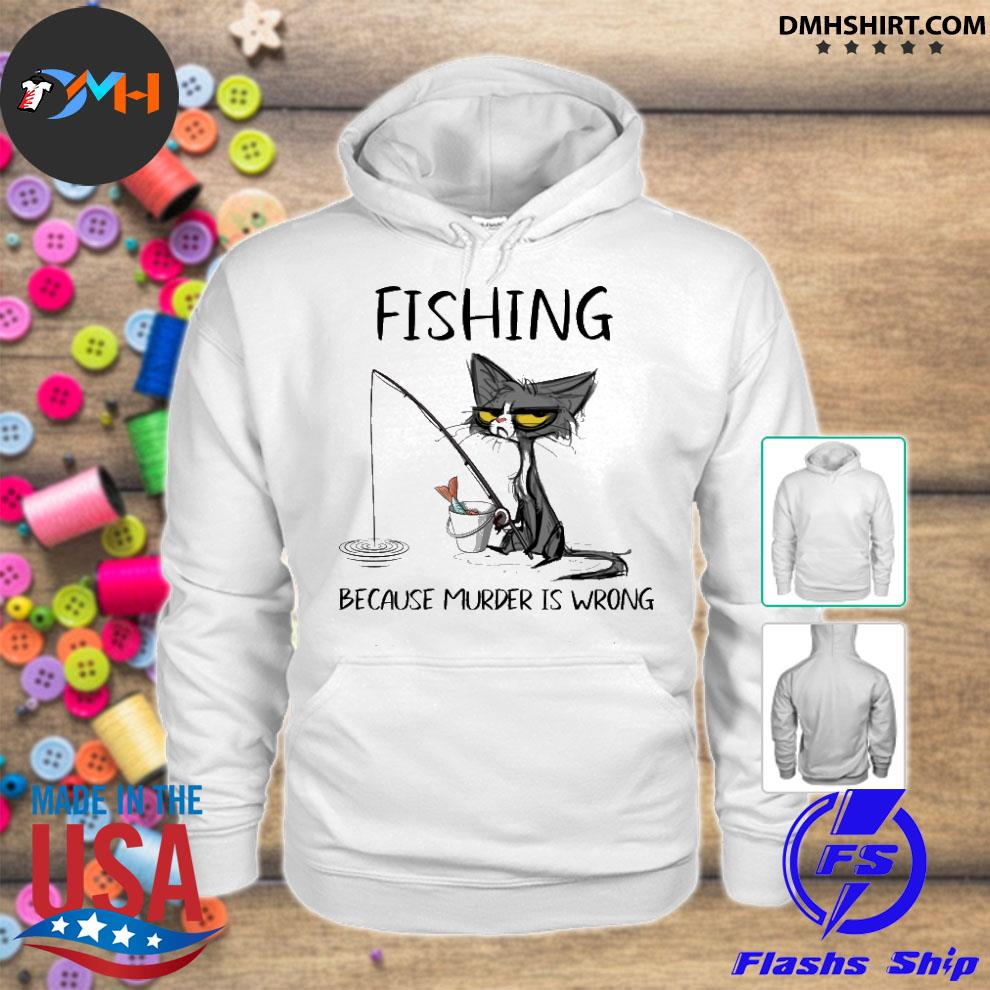 Official black cat fishing because murder is wrong hoodie
