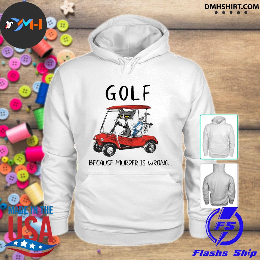 Official black cat golf because murder is wrong hoodie