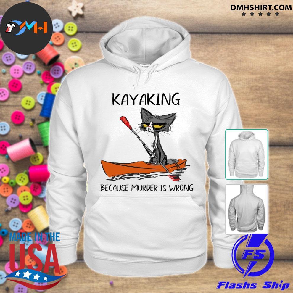 Official black cat kayaking because murder is wrong hoodie