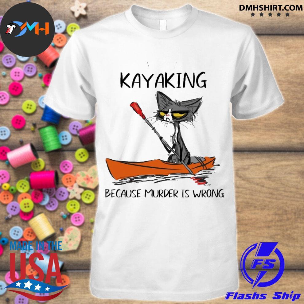 Official black cat kayaking because murder is wrong shirt
