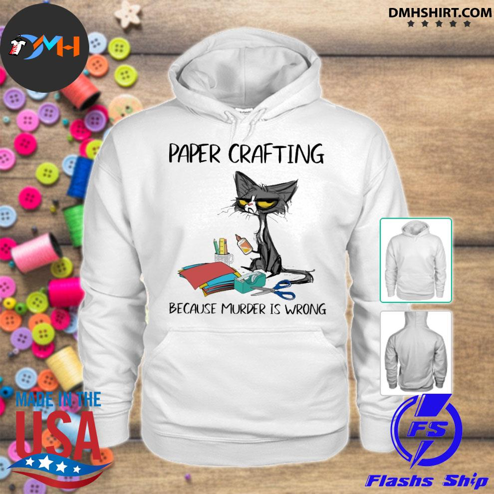 Official black cat paper crafting because murder is wrong hoodie