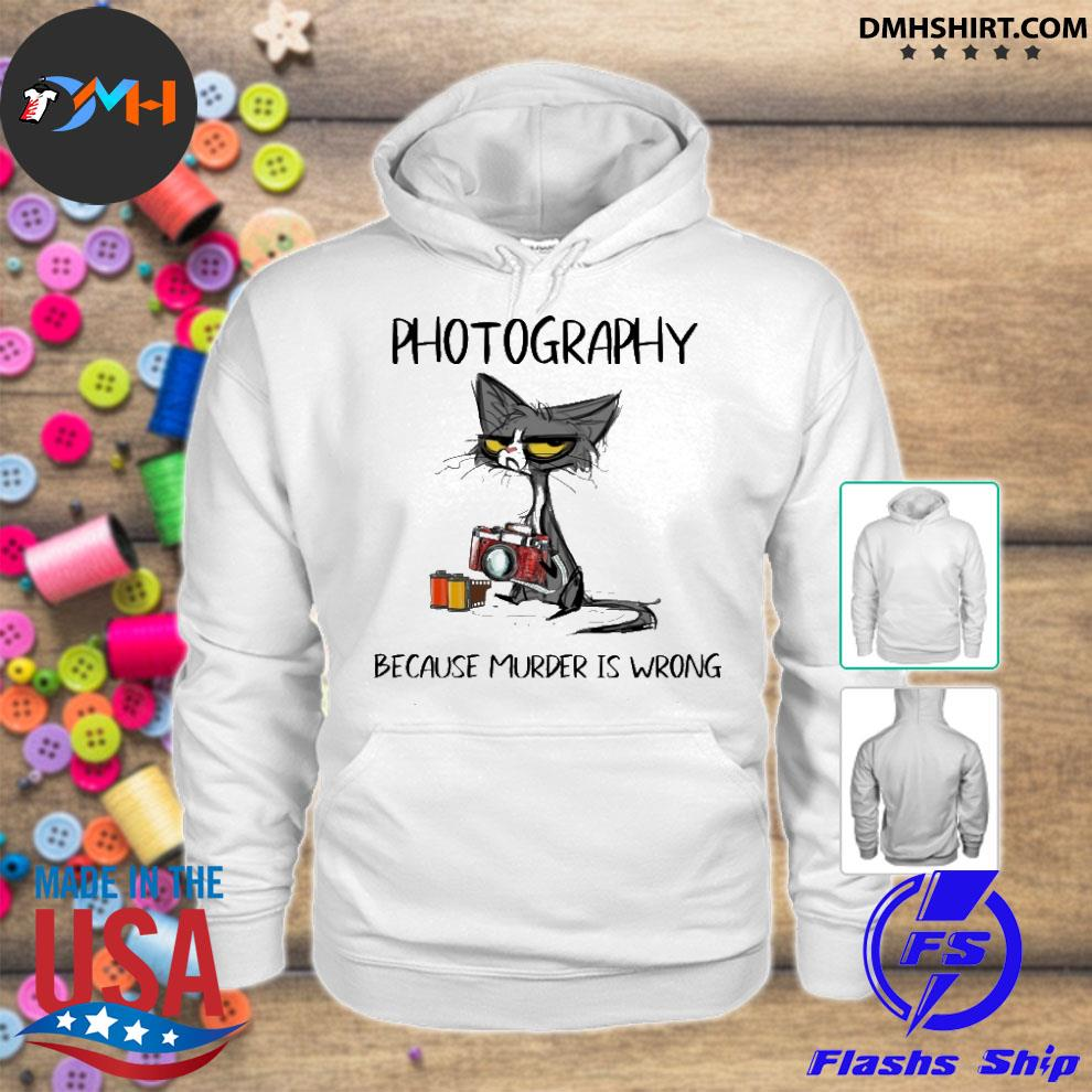 Official black cat photography because murder is wrong hoodie