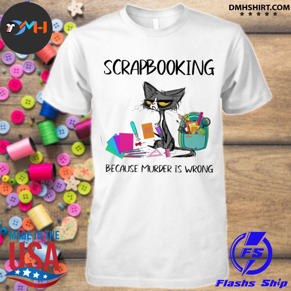Official black cat scrapbooking because murder is wrong shirt