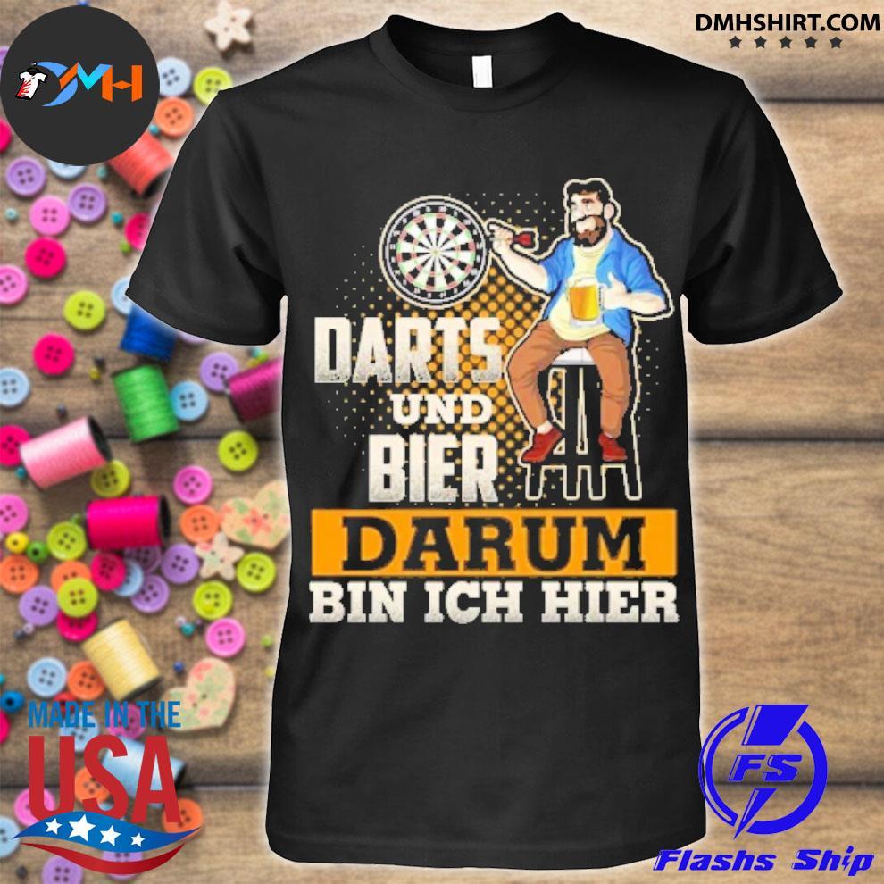 Official darts und bier darum bin ich hier shirt