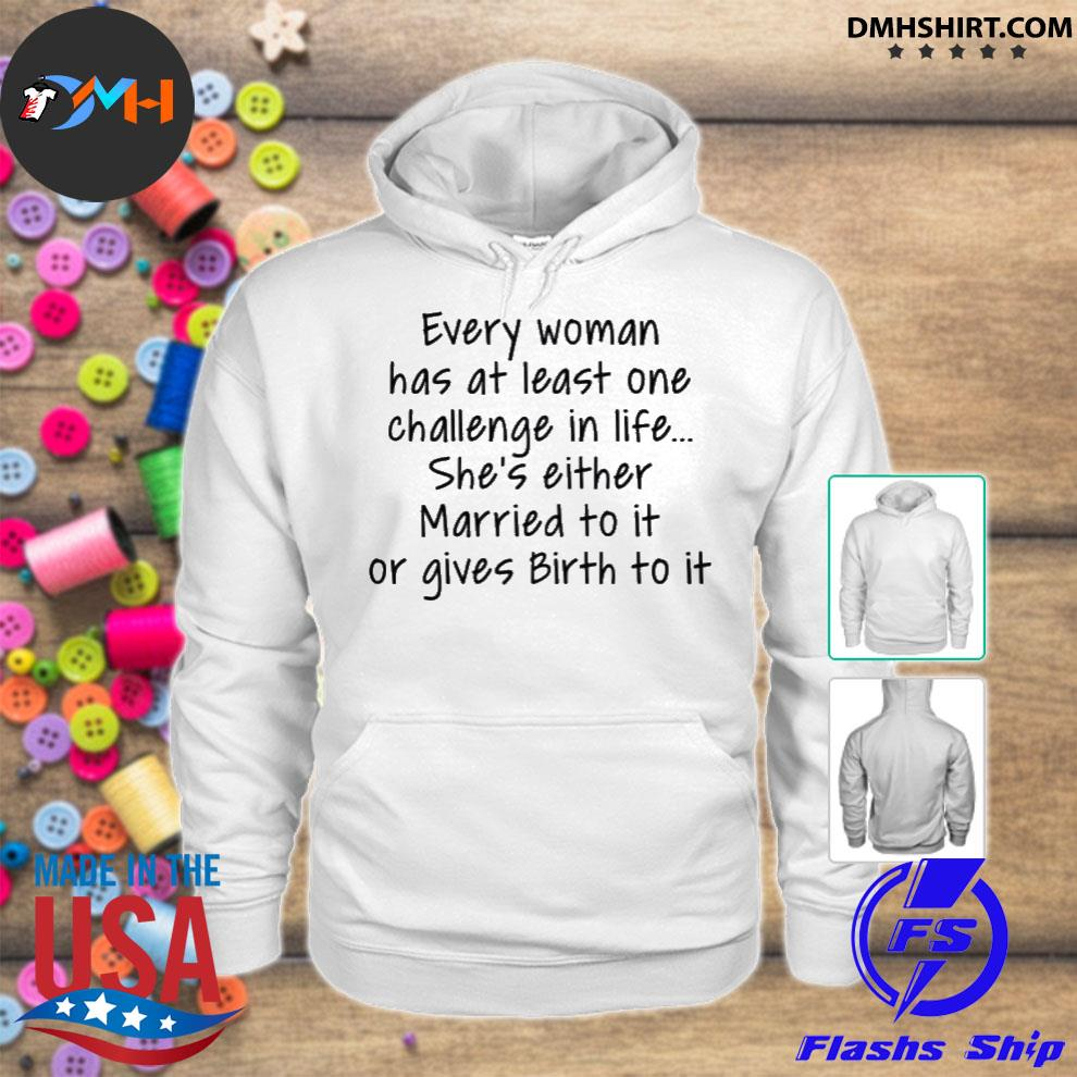 Official every woman has at least one challenge in the life hoodie