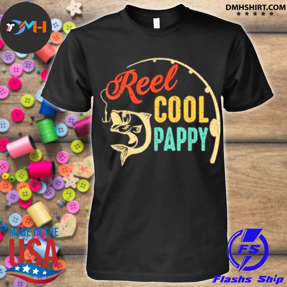 Official fathers day fishing reel cool pappy vintage shirt