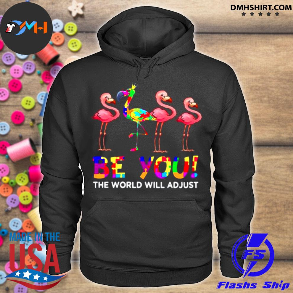 Official flamingo be you the world will adjust hoodie