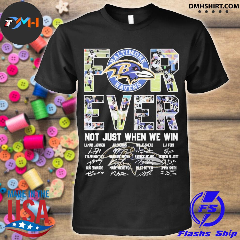 Official forever not just when we win shirt