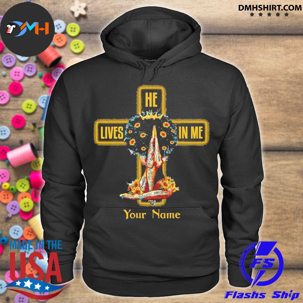 Official girl he lives in me your name jesus hoodie