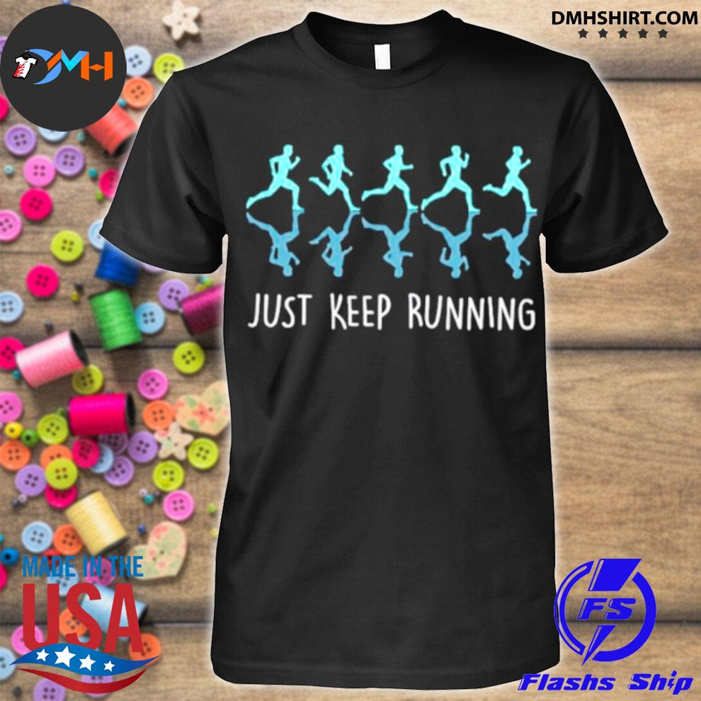 Official just keep running shirt