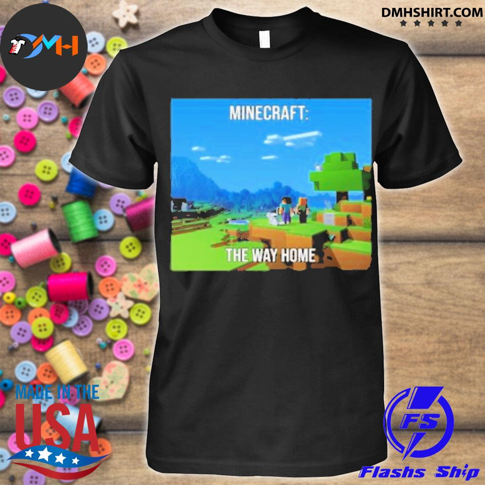 Official minecraft the way home shirt