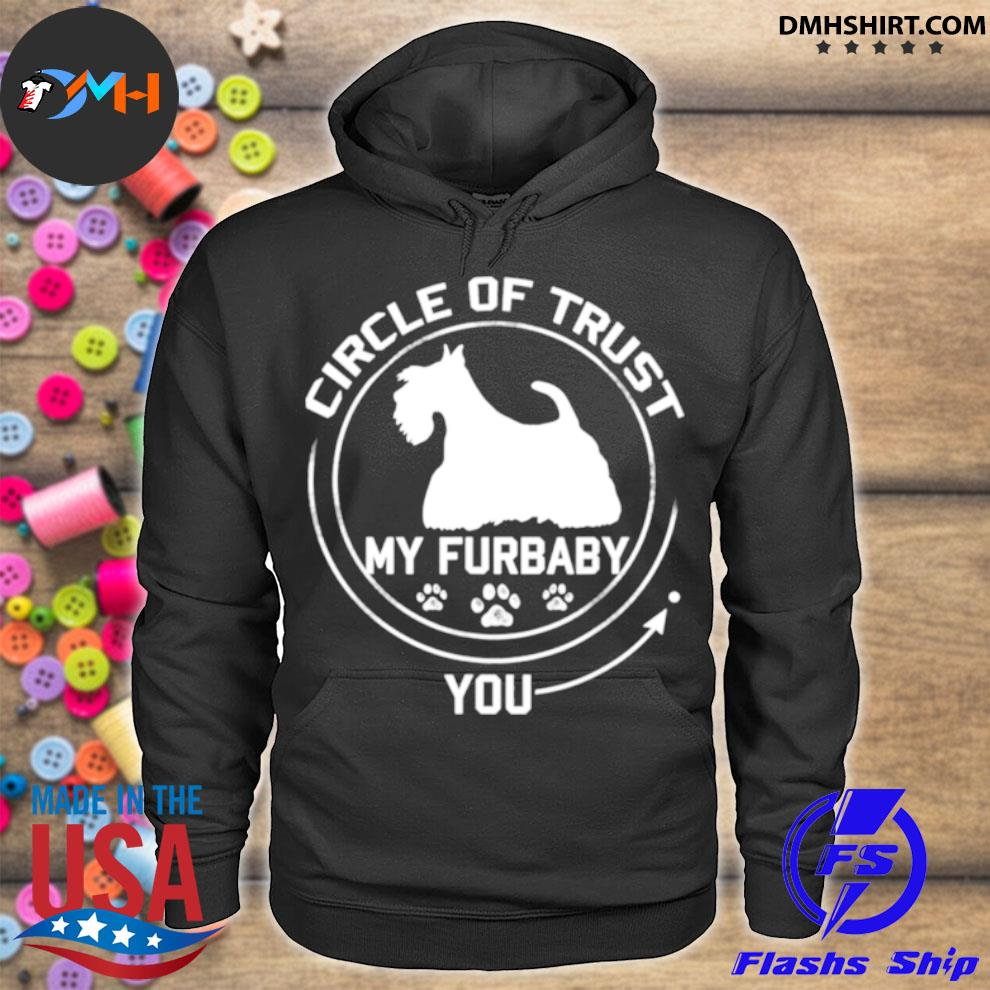 Official my furbaby circle of trust scottish terrier dog lovers hoodie