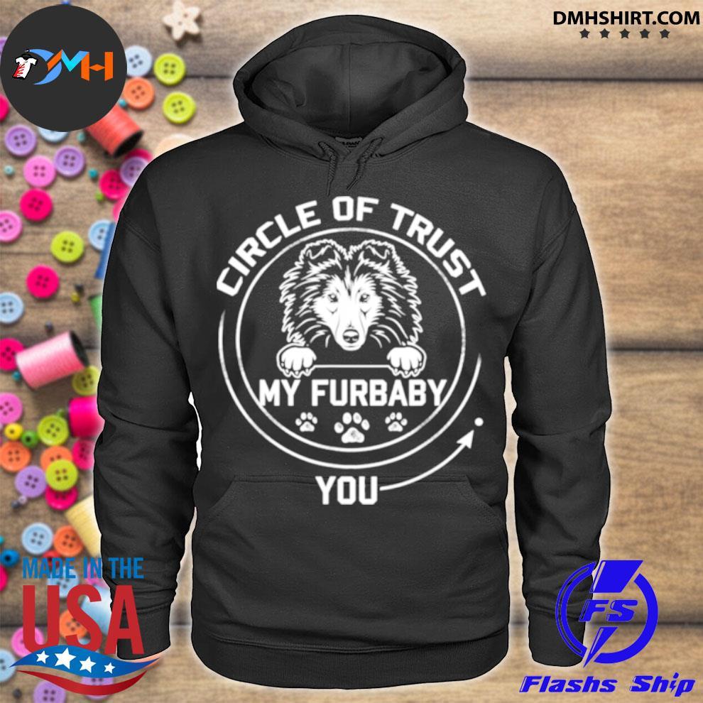 Official my furbaby circle of trust shetland sheepdog dog hoodie