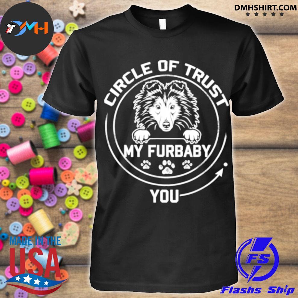 Official my furbaby circle of trust shetland sheepdog dog shirt