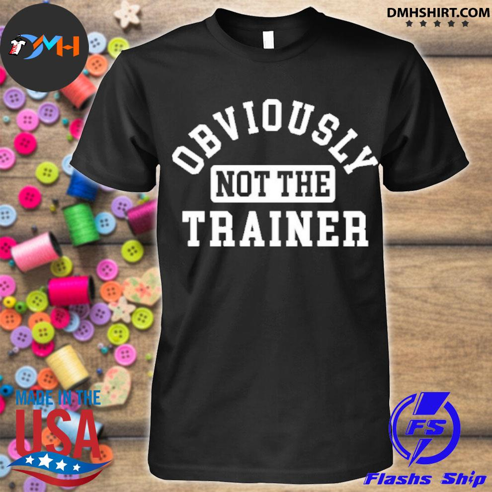 Official obviously not the trainer shirt