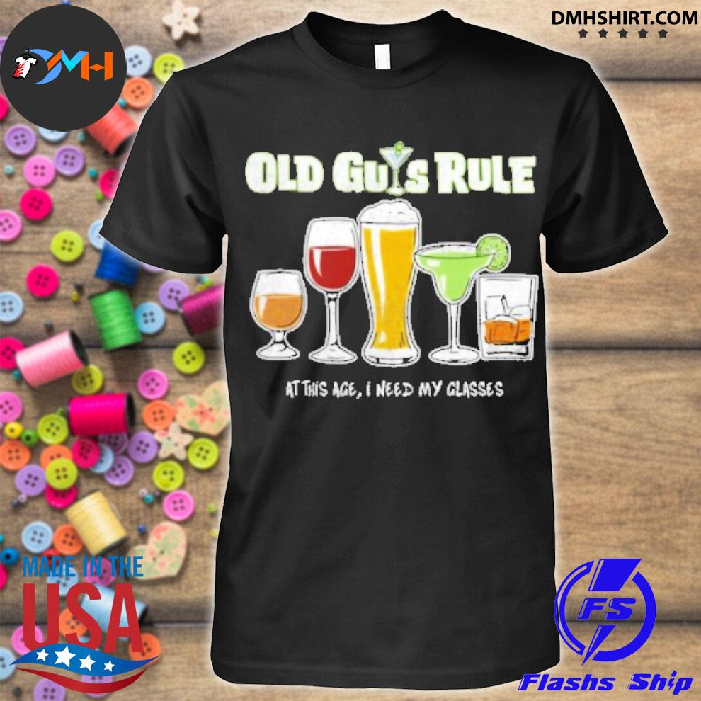 Official old guys rule at this age i need my glasses shirt