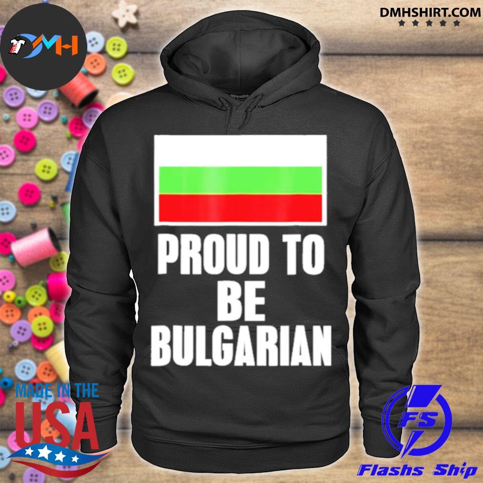 Official proud to be bulgarian bulgaria flag pride hoodie
