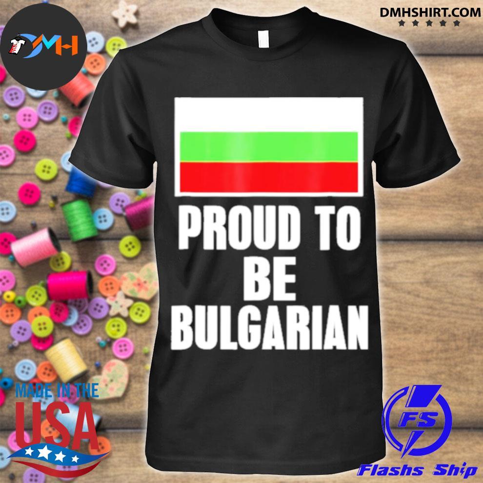 Official proud to be bulgarian bulgaria flag pride shirt