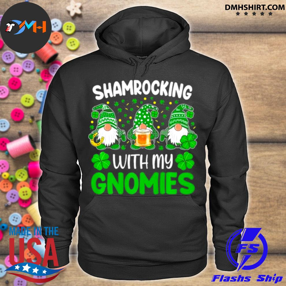 Official shamrocking with my gnomies st patricks day hoodie