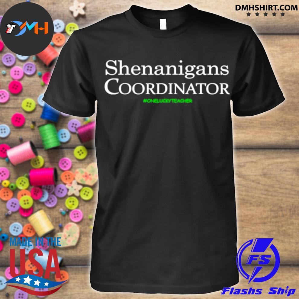 Official shenanigans coordinator funny teacher st patrick's day shirt