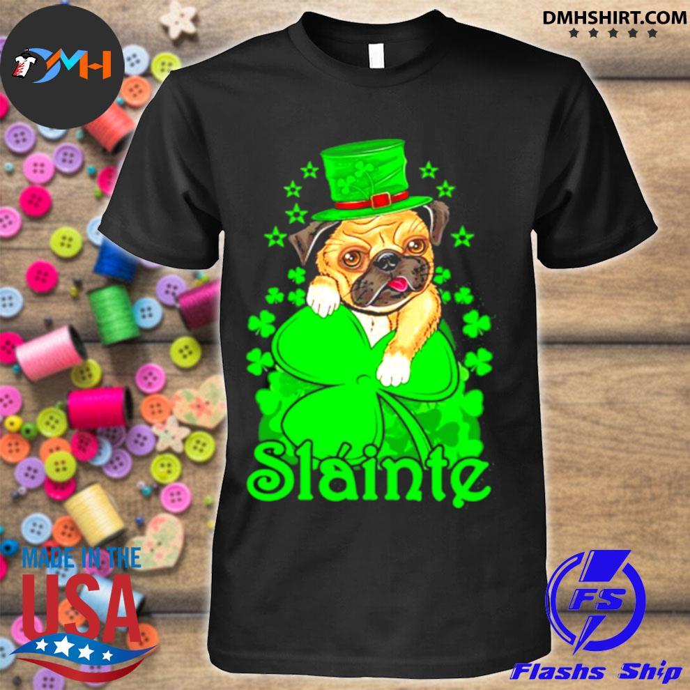 Official slainte irish dog pug cheers good health st paddys day shirt