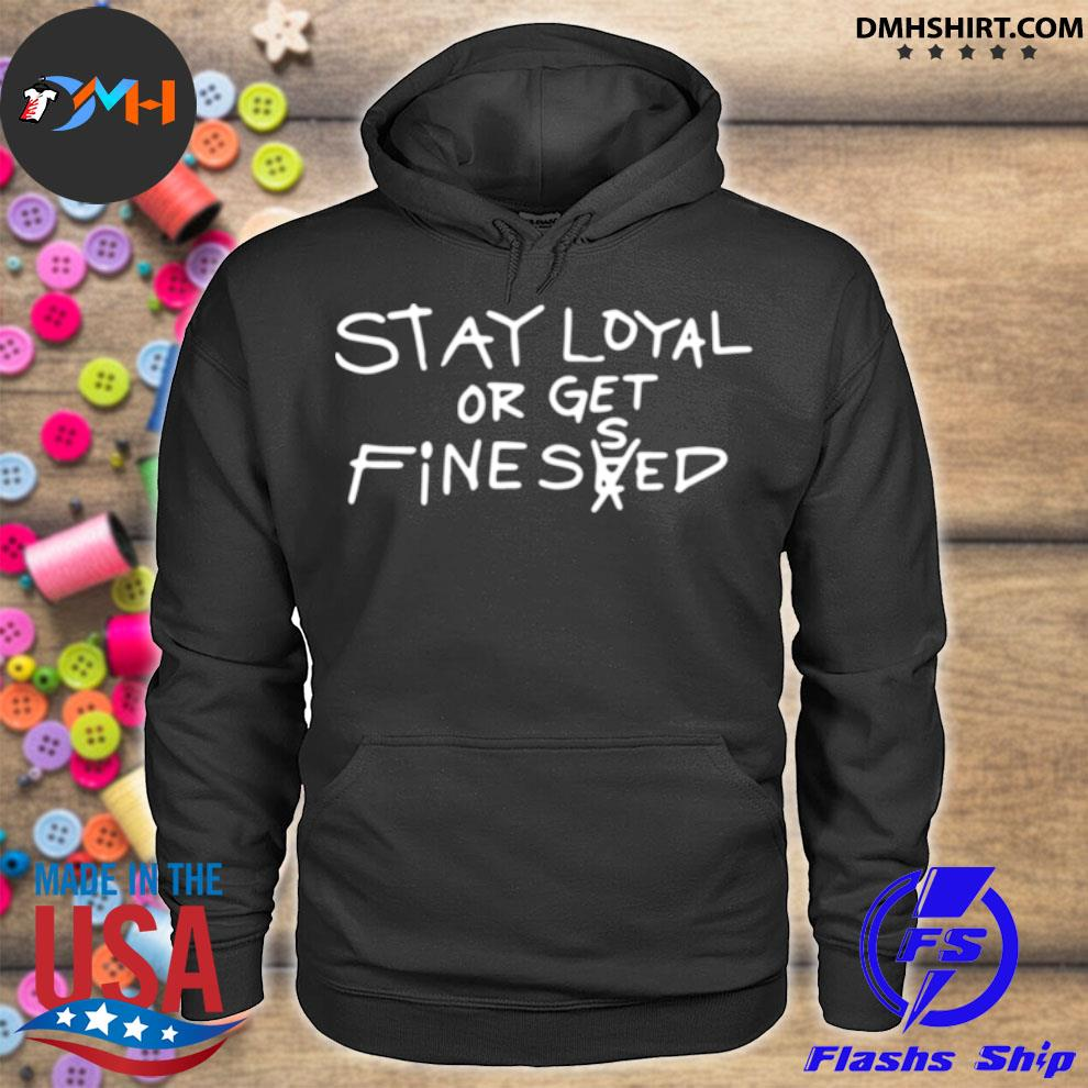 Official stay loyal or get fine seed hoodie