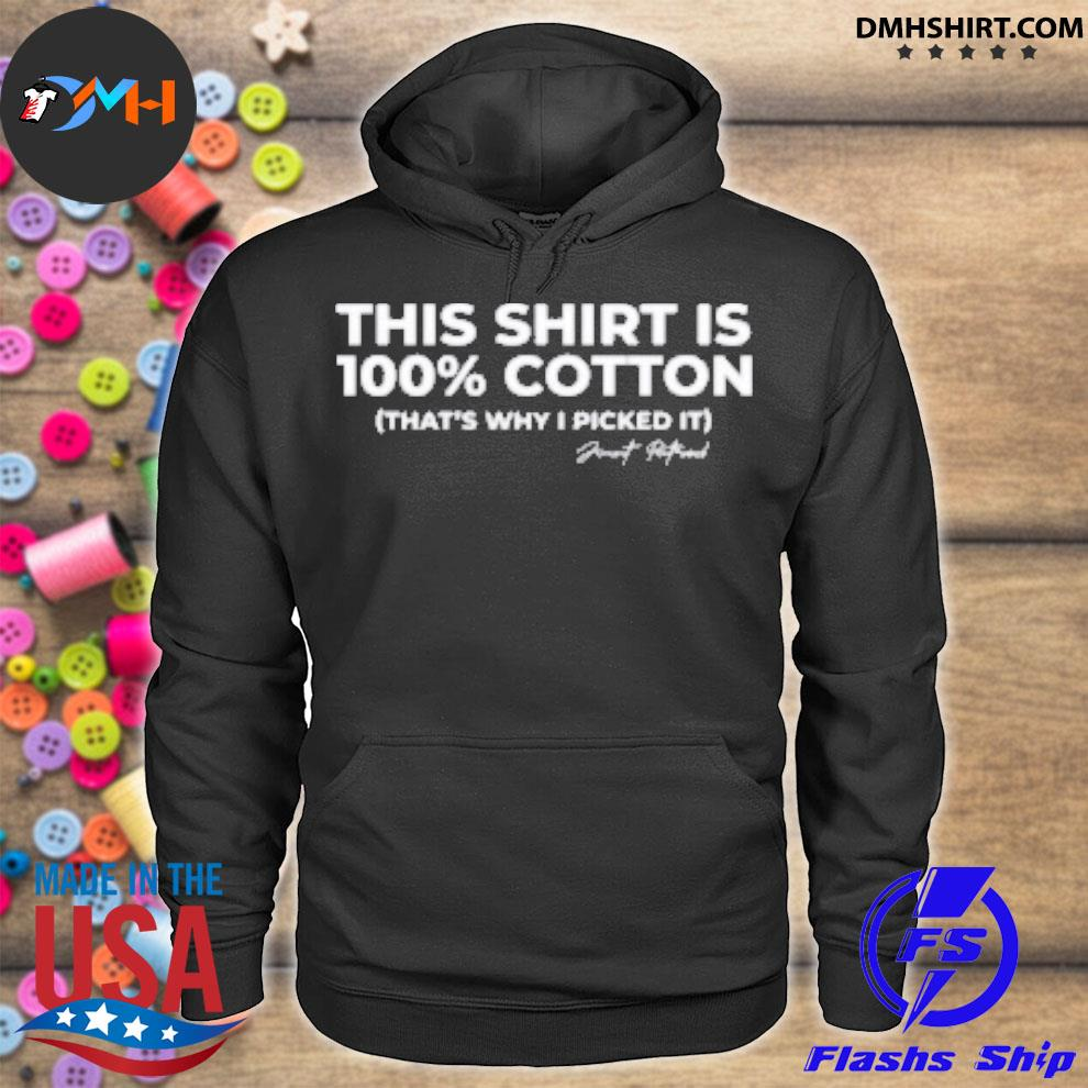 Official this shirt is 100% cotton that's why i picked it hoodie