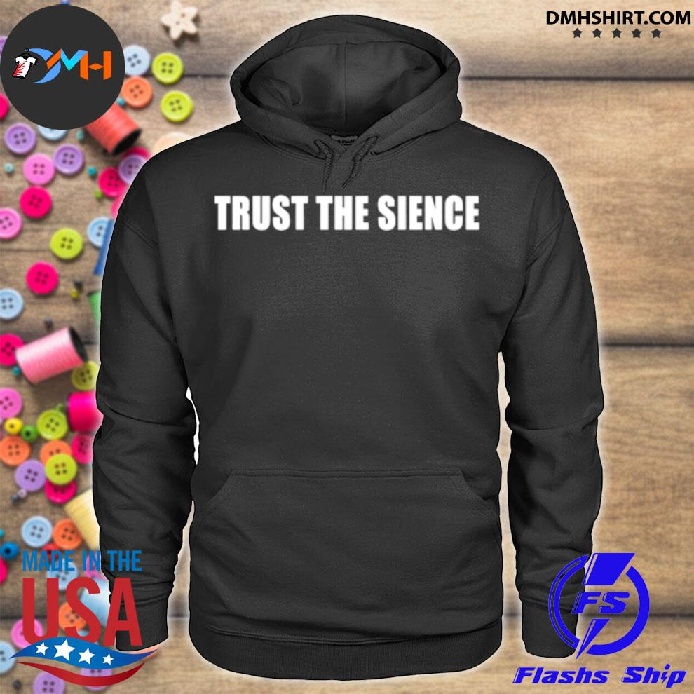 Official trust the science hoodie