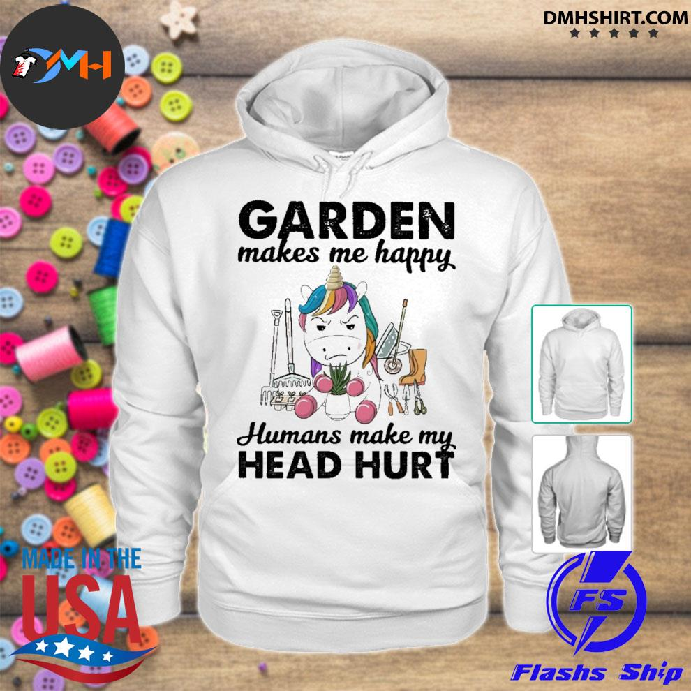 Official unicorn garden makes happy humans make my head hurt hoodie