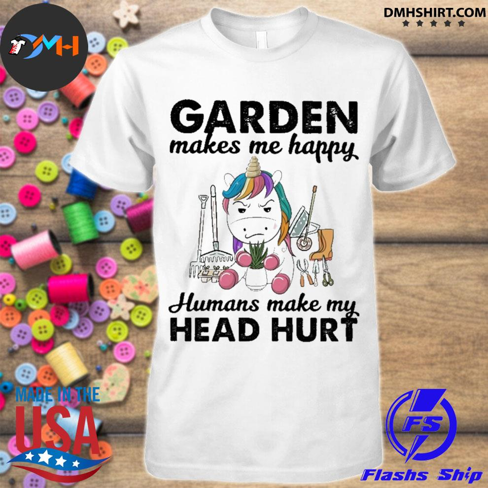 Official unicorn garden makes happy humans make my head hurt shirt