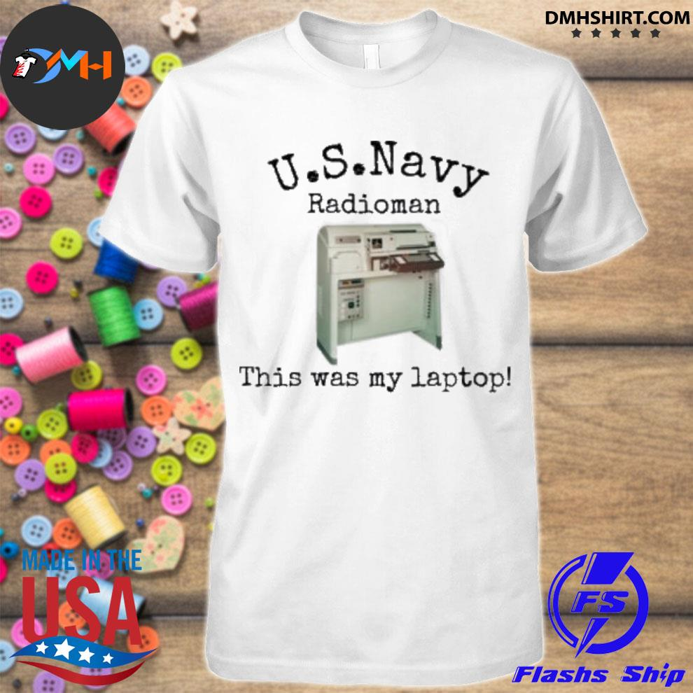 Official us navy radioman this was my laptop shirt