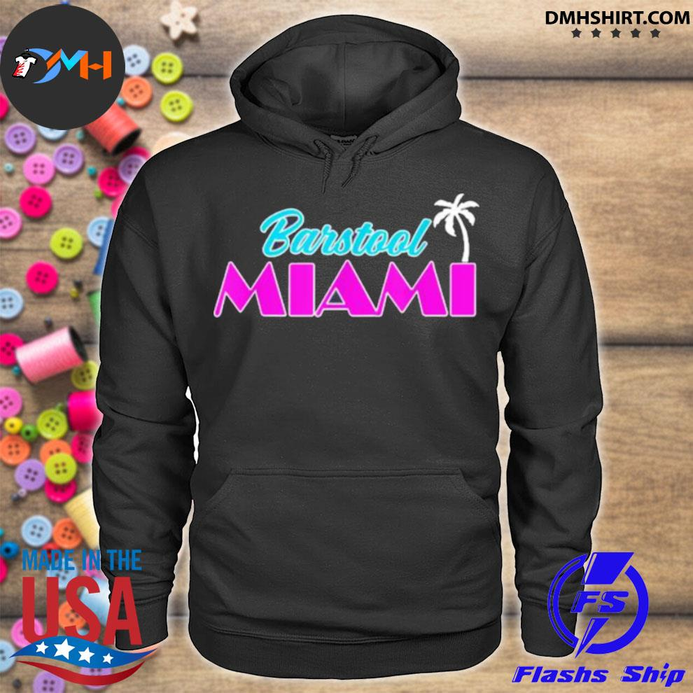 Barstool Miami Shirt hoodie