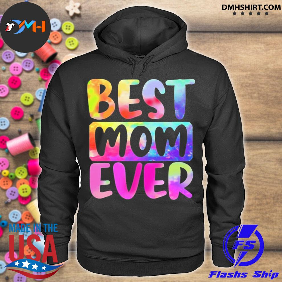 Best mom ever color water mothers day hoodie