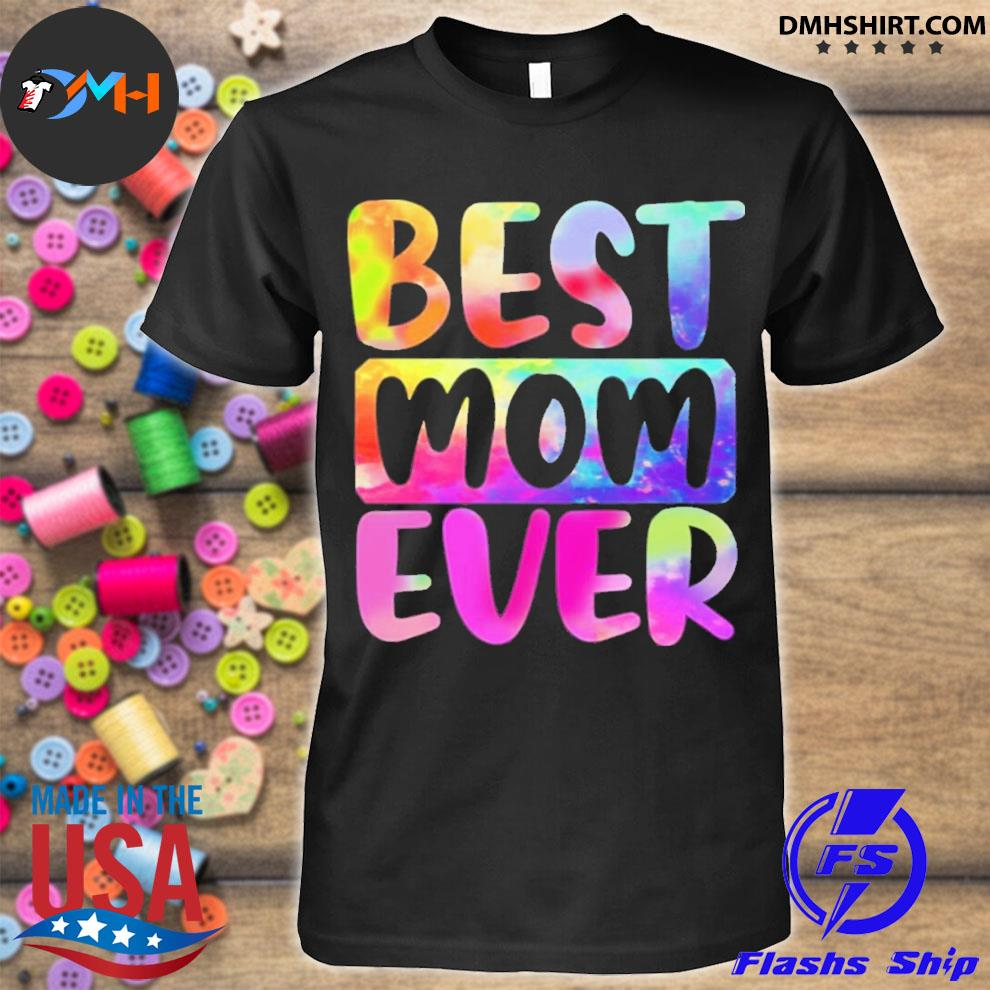 Best mom ever color water mothers day shirt