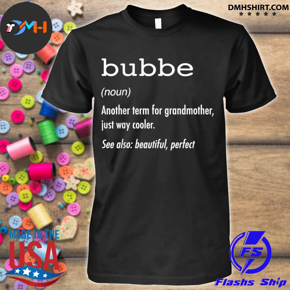 Bubbe definition shirt