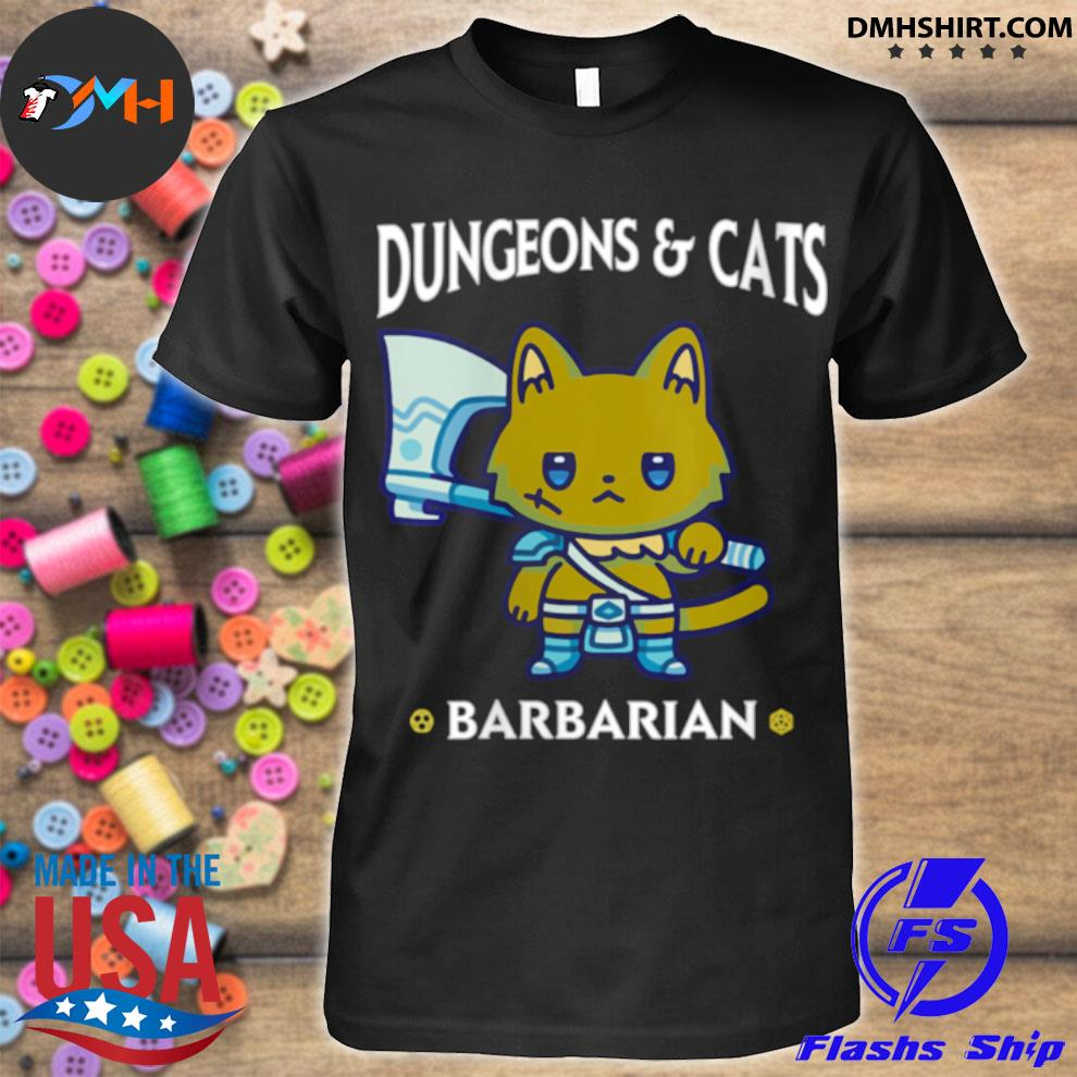Dungeons and Cats Barbarian RPG D20 Dice Fantasy Gamer Cat shirt