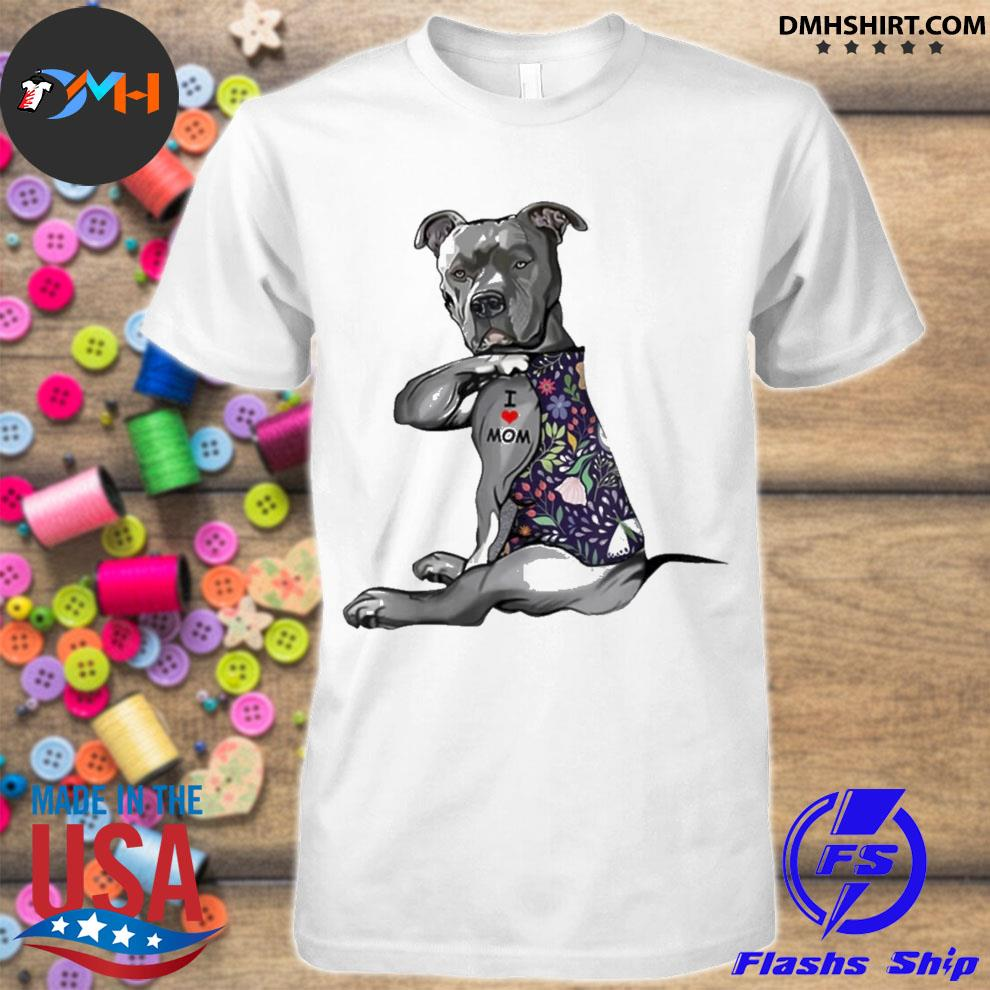 Flower pitbull I love mom pitbull tattoo mothers day shirt