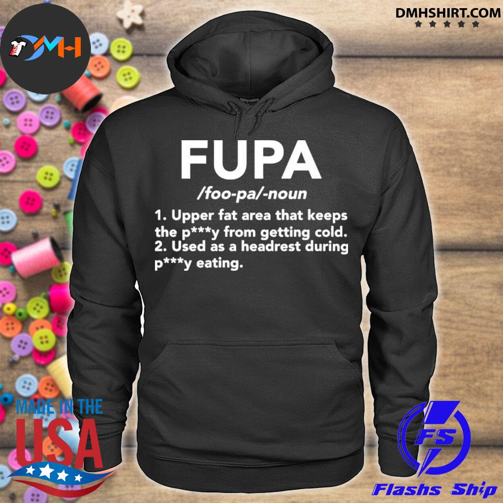 Fupa upper fat area that keeps petty from getting cold hoodie