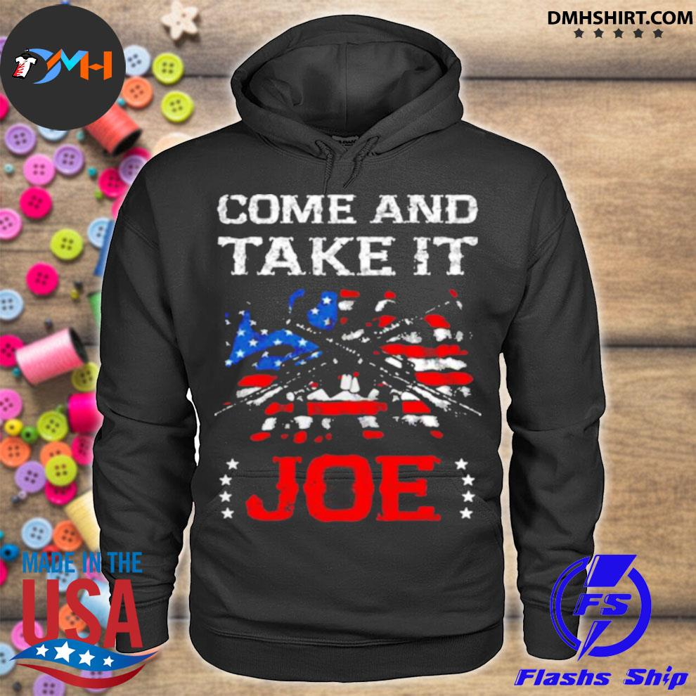 Guns Come and Take It Joe Biden American flag hoodie