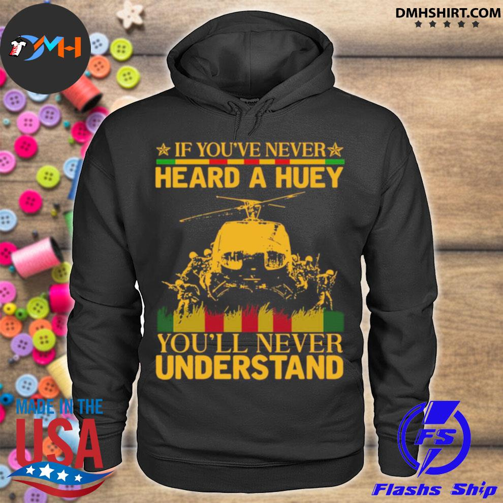 If youve never heard a huey youll never understand hoodie