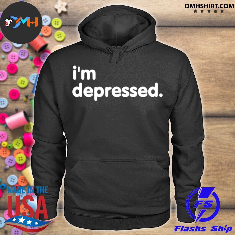 Im depressed hoodie