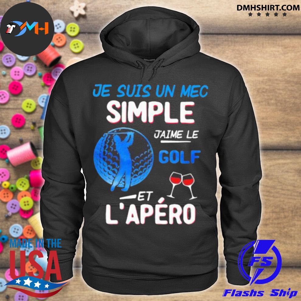 Je Suis Un Mec Simple J'aime Le Golf Et L'epero Wine Shirt hoodie