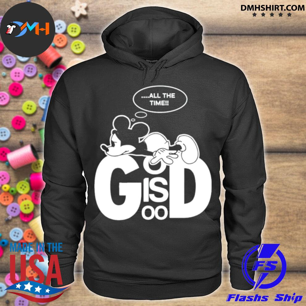 Mickey all the time God is good hoodie