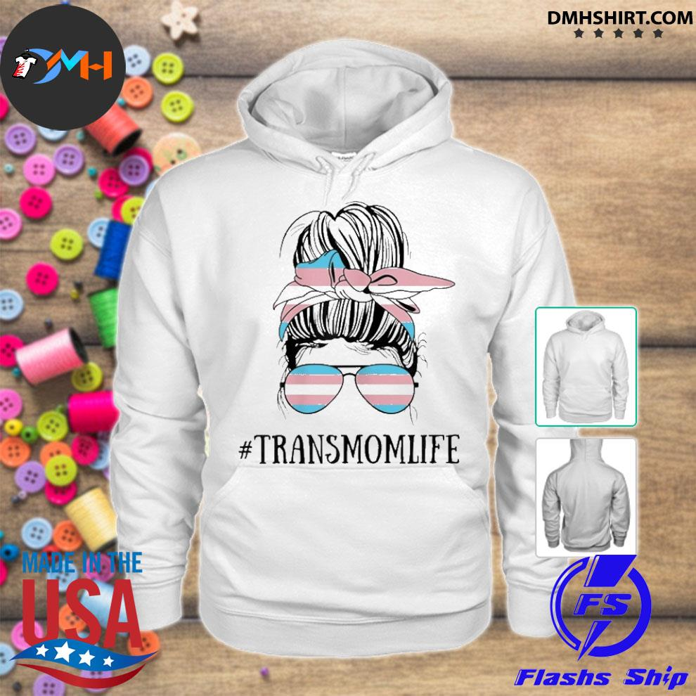 Official messy bun life of a proud transgender mom lgbt trans mama hoodie